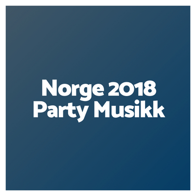 Norge 2018 Party Musikk